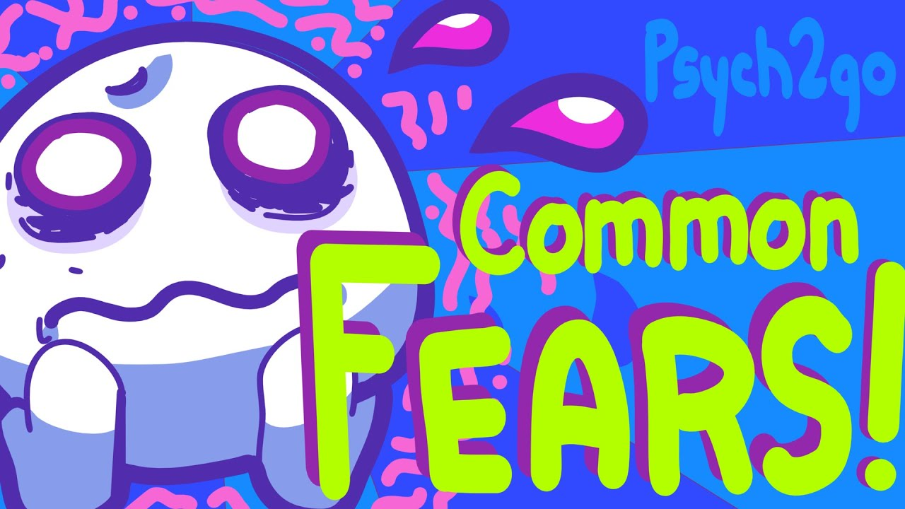 7 Common Fears Not Phobias!